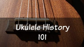 The History of the Ukulele – Origins Through Modern Day