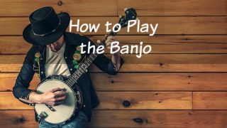 How to Play the Banjo: 5 Tips for Every Beginner