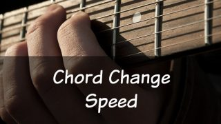 5 Tips to Improve your Chord Change Speed