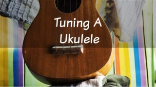 Make Tuning A Ukulele Easy with This Guide!