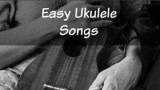 Easy Ukulele Songs For Beginners: 4 chords for 30 songs