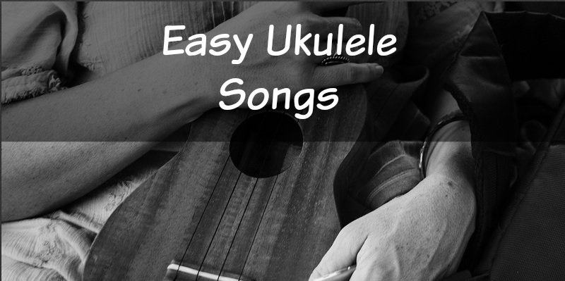 Easy Ukulele Songs For Beginners 4 Chords For 30 Songs Stringvibe
