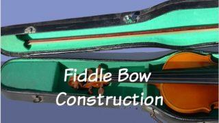 Fiddle Bow Construction