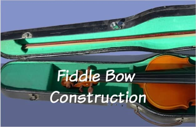 Fiddle Bow Construction