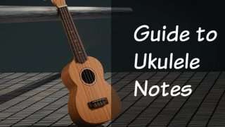 Ukulele Notes and How to Learn Them The Easy Way