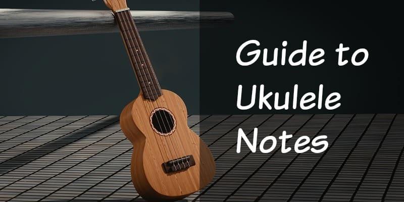 Ukulele Notes