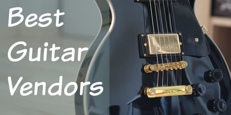 Best Guitar Vendors