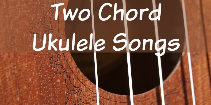 Two Chord Ukulele Songs