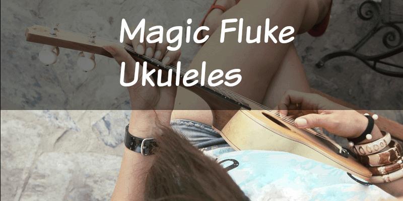 Magic Fluke Ukuleles