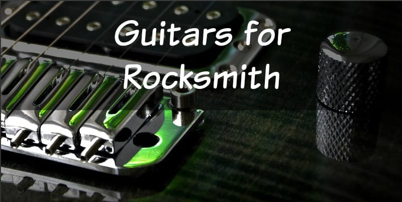 Best Guitar For Rocksmith