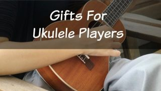 9 Great Gifts for Ukulele Players in 2018!