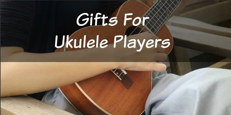 9 Great Gifts For Ukulele Players In 2018 Stringvibe