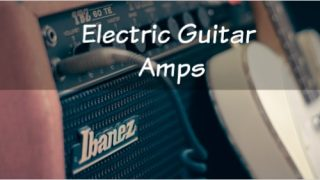 A Complete Guide to Electric Guitar Amps For Beginners
