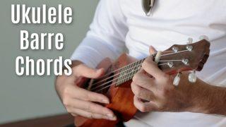 Mastering Ukulele Barre Chords With 6 Tricks
