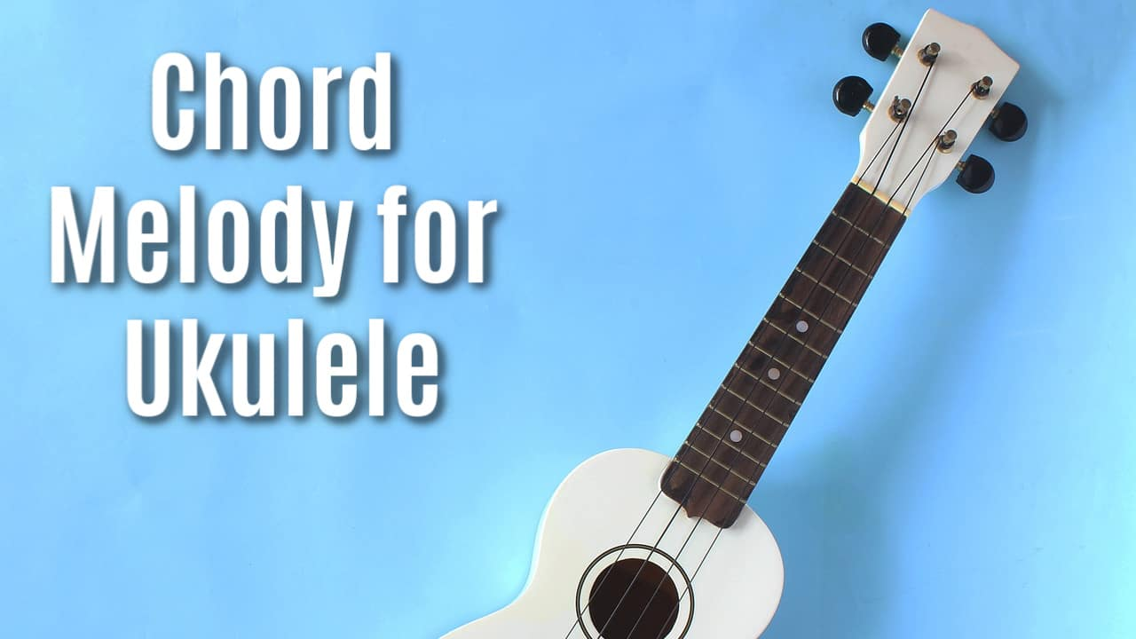 Ukulele Chord Melody