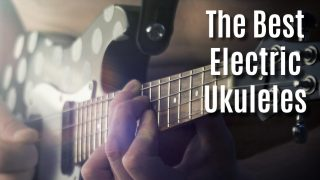 The Best Electric Ukulele Buying Guide – 2020 Edition!