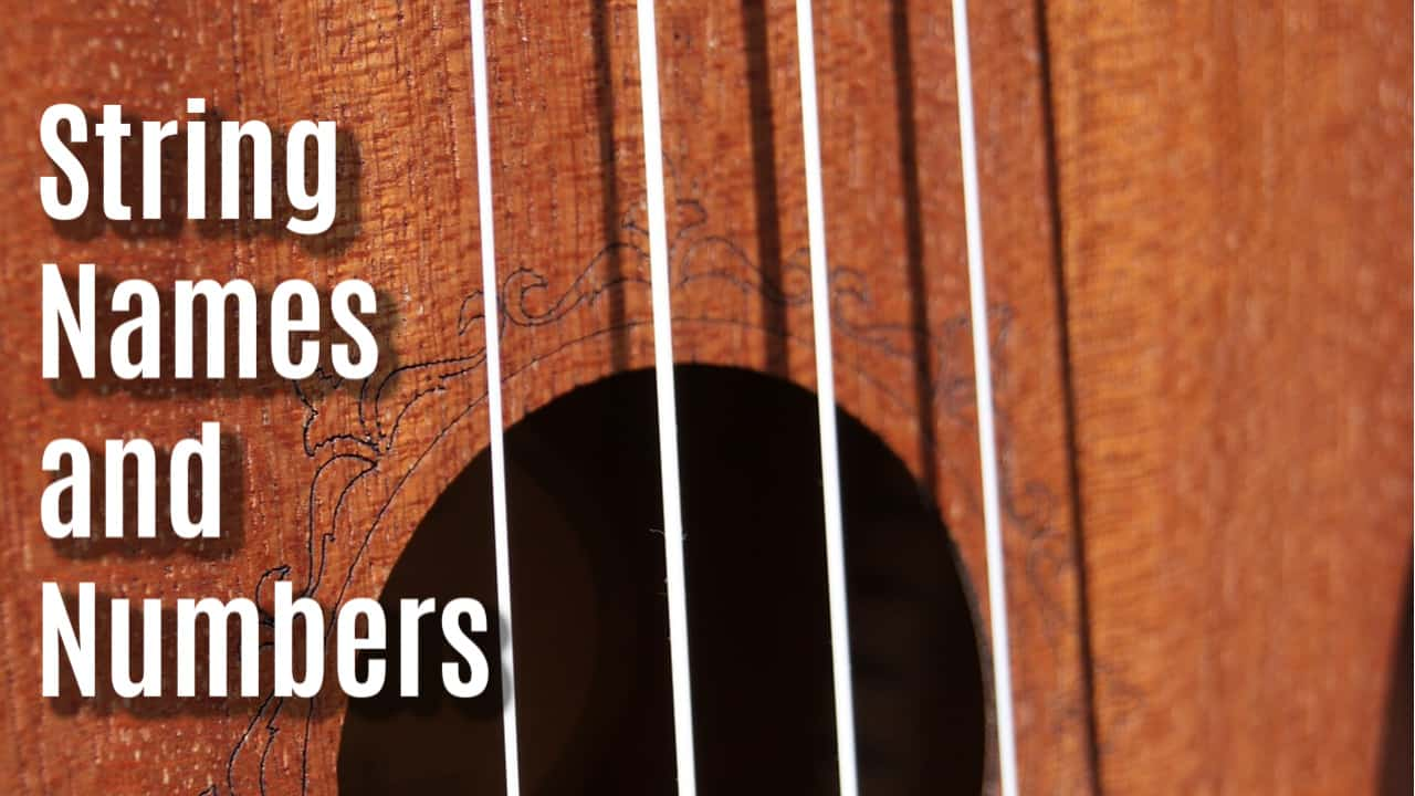 Ukulele String Names, Notes and Numbers