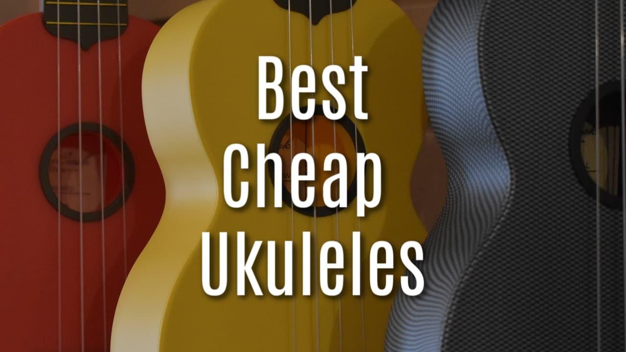 best cheap ukulele