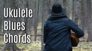 Ukulele Blues Chords and Playing the 12 Bar Blues