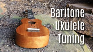 Master Baritone Ukulele Tuning: Standard and 2 Alternates!