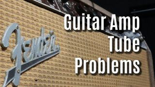 When Is It Time to Replace Guitar Amp Tubes?