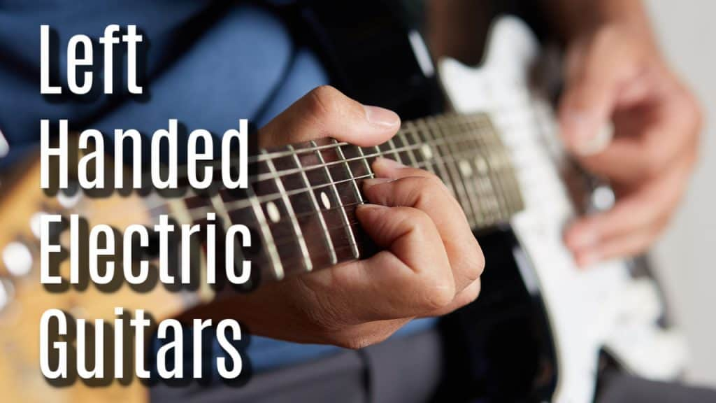 best left handed electric guitar for beginners