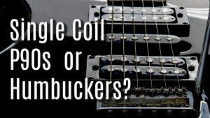 Single coil vs P90 vs humbucker