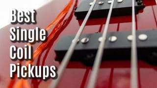 Best Single Coil Pickups For Your Electric Guitar!